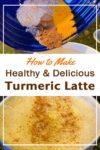 How to make turmeric latte