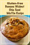 A gluten-free banana walnut chia seed muffin topped with a half walnut