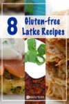 A collection of eight different gluten-free latke recipes