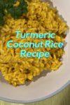 bowl of Turmeric coconut rice